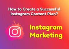 Instagram Marketing – How to Create a Successful Instagram Content Plan?